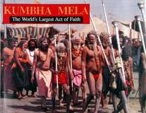 Kumbha Mela - The Worlds Largest Act of Faith